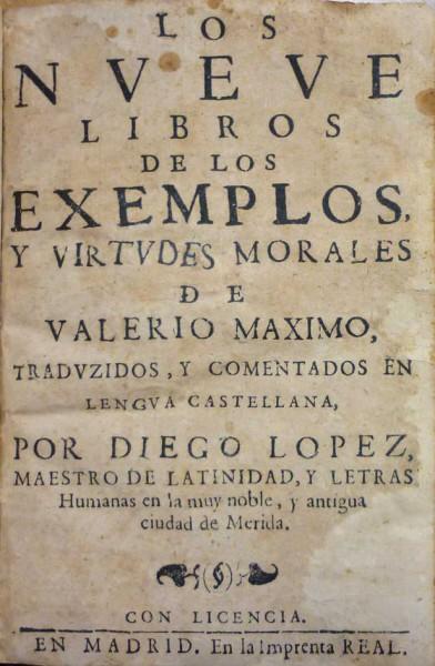 LOS NUEVE LIBROS DE LOS EXEMPLOS MORALES Y VIRTUDES MORALES...