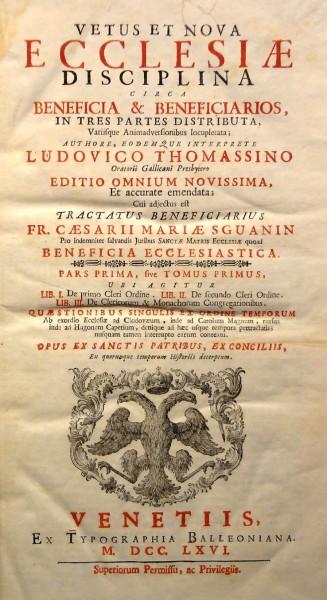 VETUS ET NOVA ECCLESIAE DISCIPLINA CIRCA BENEFICIA & BENEFICIARIOS, in tres partes distributa...
