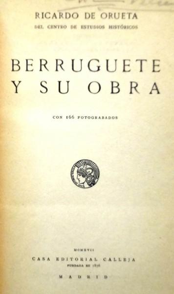 BERRUGUETE Y SU OBRA