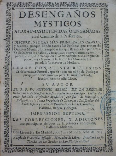 DESENGAÑOS MYSTICOS a las almas detenidas ó engañadas en el Camino de la Perfección