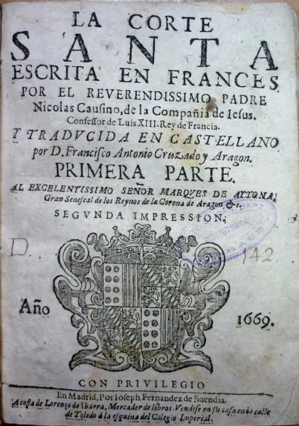 LA CORTE SANTA... traducida en castellano por D. Francisco Antonio Cruzado y Aragón