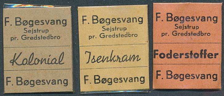 FRIMÆRKEPENGE. F. Bøgesvang. Sejstrup pr. Gredstedbro. Kolonial, Isenkram, Foderstoffer. (3). Ex. Arne Andreasen