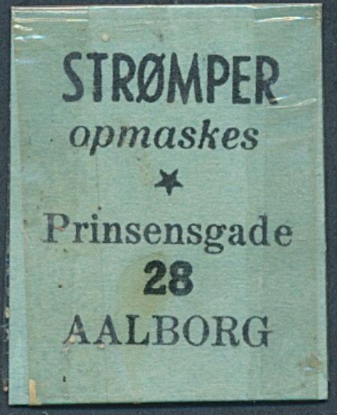 FRIMÆRKEPENGE. STRØMPER opmaskes. Prinsensgade 28. AALBORG. 2 ØRE