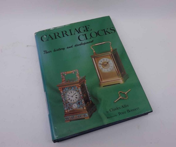 CHARLES ALLIX: CARRIAGE CLOCKS, THEIR HISTORY AND DEVELOPMENT, illustrated Peter Bonnert, Antiques Collectors' Club 1974, origin